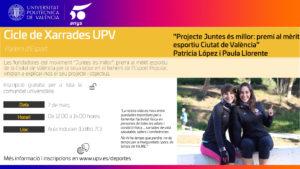 Charla UPV Juntas Es Mejor @ Aula Miguel Indurain (Edificio 7C)
